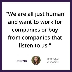 We are all just human and want to work for companies or buy from companies that listen to us,